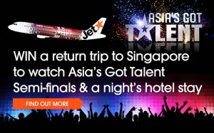 Win a return trip to Singapore to watch Asia's Got Talent Semi-finals & a night's hotel stay