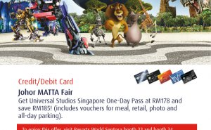 Exclusive Superdeal at Johor MATTA Fair! Get Universal Studios Singapore One-Day Pass at RM178 and save RM185!