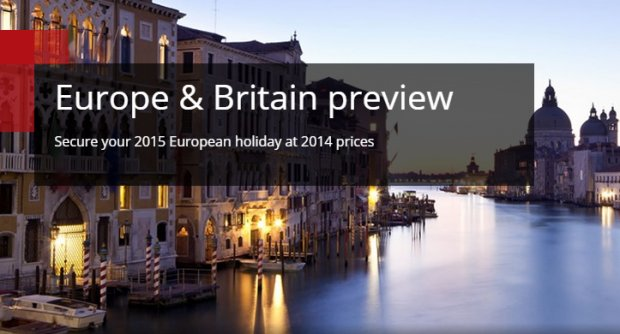 Europe & Britain preview: Secure your 2015 European holiday at 2014 prices
