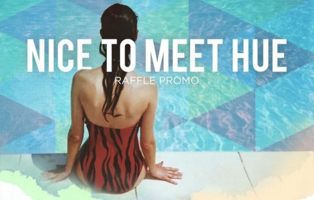 Nice to Meet Hue Raffle Promo