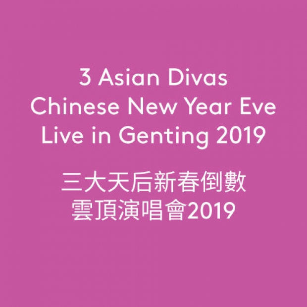 3 Asian Divas Chinese New Year Eve Live in Resorts World Genting 2019 Package