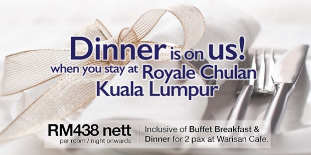 Dinner on Us Offer in Royale Chulan Kuala Lumpur During your Stay