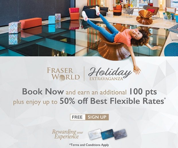 Fraser World Holiday Extravaganza 2017 with Up to 50% Savings on your Stay