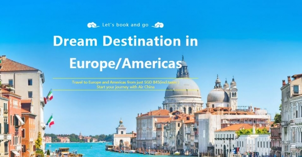Fly to your Dream Destination in Europe and America with Air China