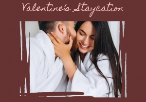 Valentine's Staycation